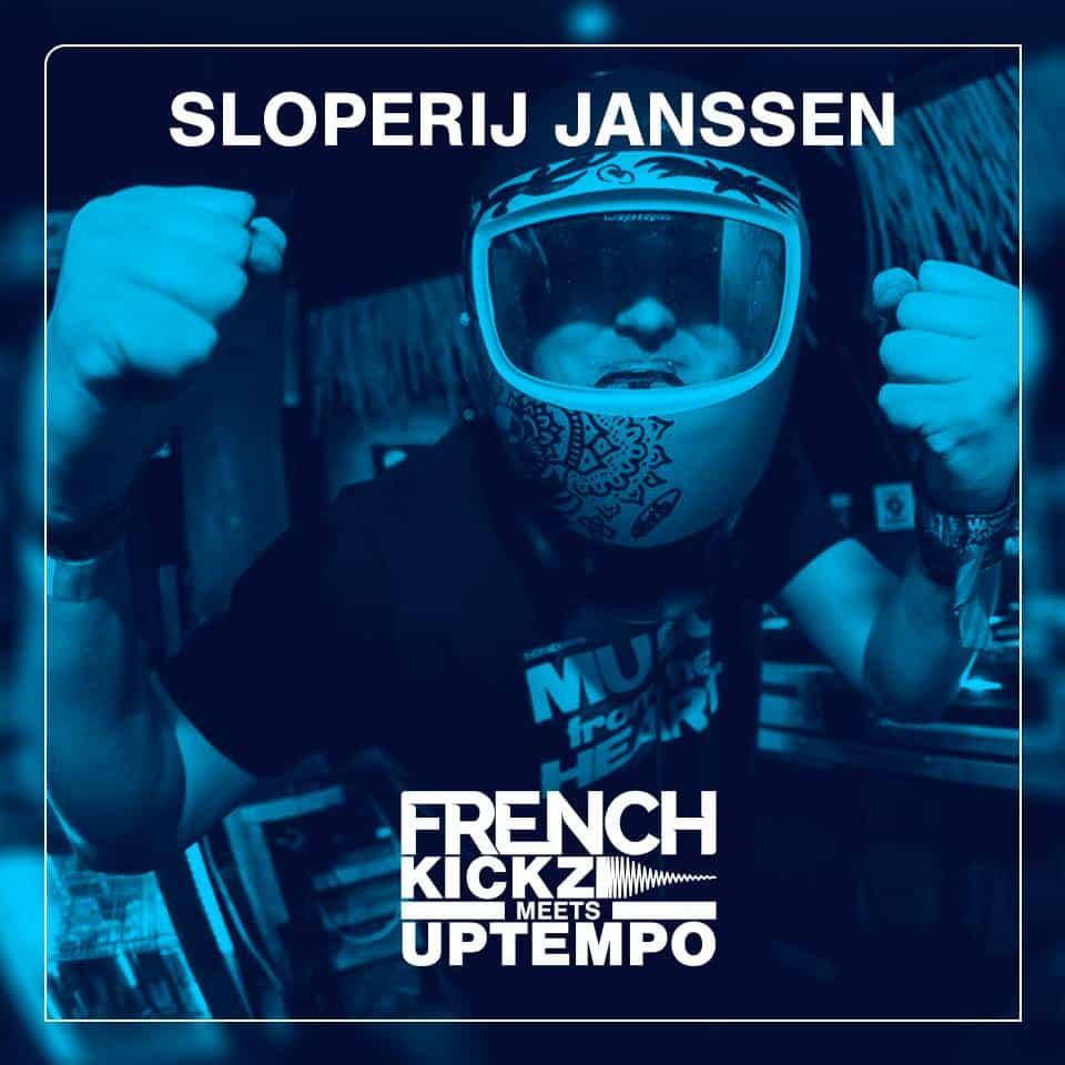 Sloperij Janssen op Frenchkickz meets Uptempo