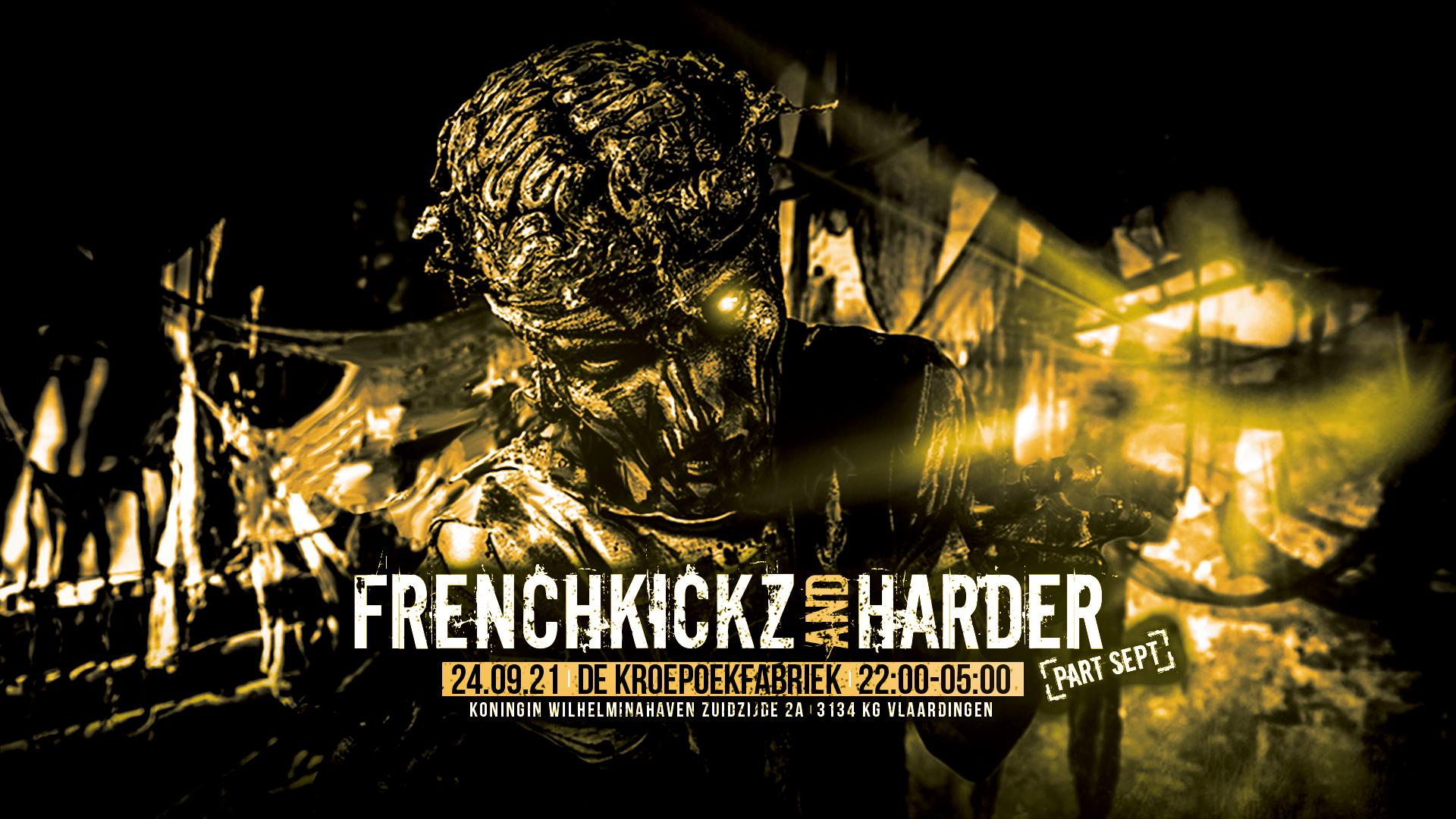 FRENCHKICKZ AND HARDER, PT.7 [GECANCELLED]